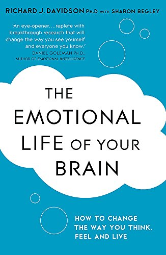 The Emotional Life of Your Brain By Sharon Begley