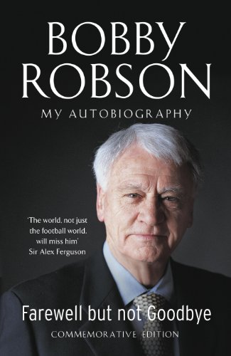Farewell But Not Goodbye - Updated Edition By Bobby Robson