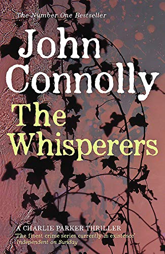The Whisperers: A Charlie Parker Thriller: 9 By John Connolly