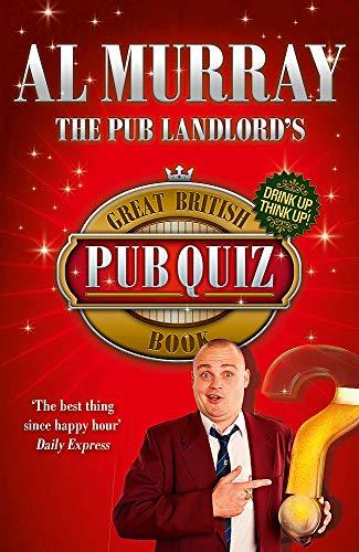 The Pub Landlord's Great British Pub Quiz Book By Al Murray