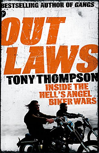 Outlaws: Inside the Hell's Angel Biker Wars von Tony Thompson