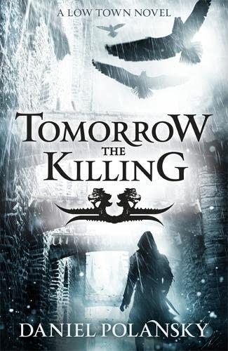 Tomorrow, the Killing By Daniel Polansky