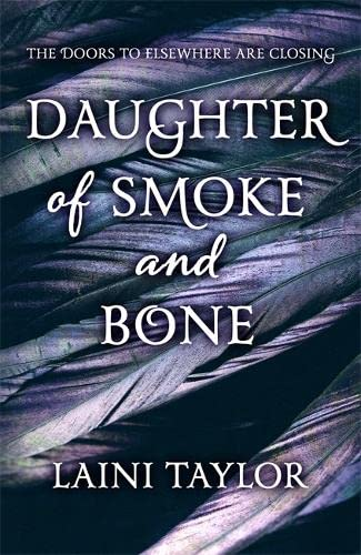 Daughter of Smoke and Bone: The Sunday Times Bestseller. Daughter of Smoke and Bone Trilogy Book 1 By Laini Taylor