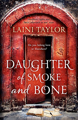 Daughter of Smoke and Bone: The Sunday Times Bestseller. Daughter of Smoke and Bone Trilogy Book 1: 1/3 By Laini Taylor