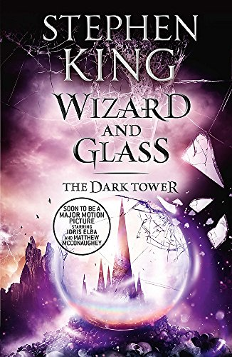 The Dark Tower IV: Wizard and Glass: (Volume 4) by Stephen King