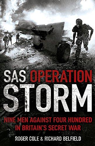 SAS Operation Storm: Nine Men Against Four Hundred by Roger Cole