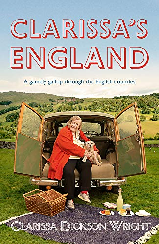 Clarissa's England: A Gamely Gallop Through the English Counties by Clarissa Dickson Wright