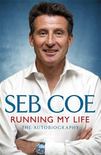 Running My Life - The Autobiography By Seb Coe