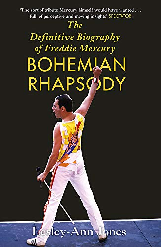 Bohemian Rhapsody: The Definitive Biography of Freddie Mercury By Lesley-Ann Jones