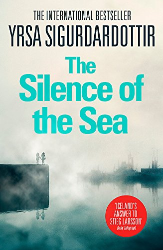 The Silence of the Sea: Thora Gudmundsdottir Book 6 By Yrsa Sigurdardottir
