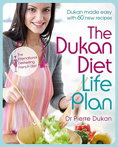The Dukan Diet Life Plan: The Bestselling Dukan Weight-loss Programme Made Easy by Pierre Dukan
