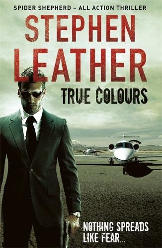 True Colours: The 10th Spider Shepherd Thriller by Stephen Leather
