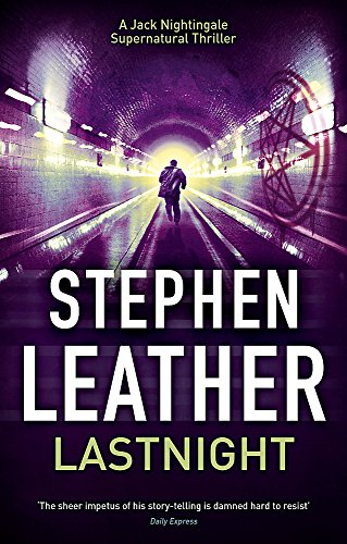 Lastnight: The 5th Jack Nightingale Supernatural Thriller By Stephen Leather