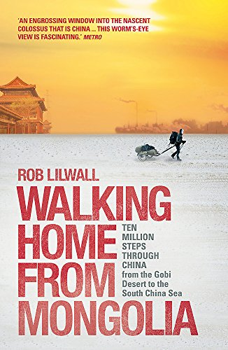 Walking Home From Mongolia By Rob Lilwall