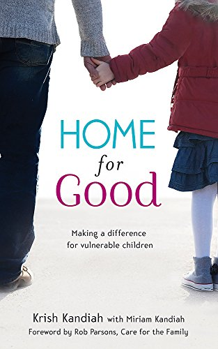 Home for Good: Making a Difference for Vulnerable Children By Krish Kandiah
