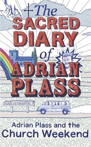 The Sacred Diary of Adrian Plass: Adrian Plass and the Church Weekend: v. 6 by Adrian Plass
