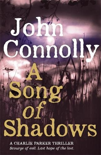 A Song of Shadows: A Charlie Parker Thriller: 13 By John Connolly