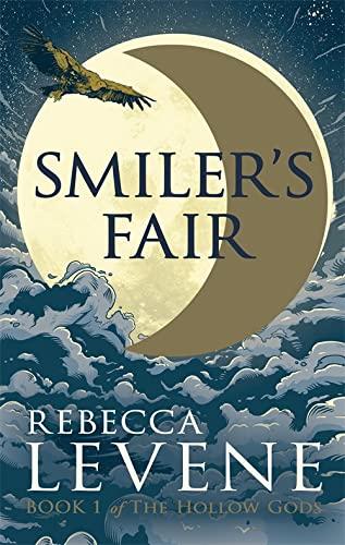 Smiler's Fair: Book 1 of The Hollow Gods By Rebecca Levene