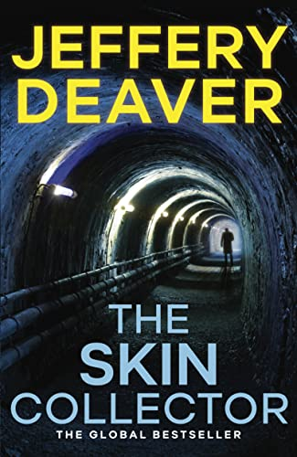 The Skin Collector: Lincoln Rhyme Book 11 (Lincoln Rhyme Thrillers) By Jeffery Deaver