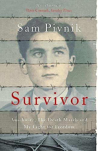 Survivor: Auschwitz, the Death March and my fight for freedom von Sam Pivnik