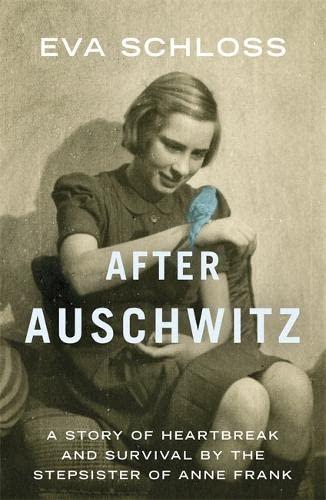 After Auschwitz By Eva Schloss