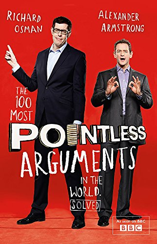 The 100 Most Pointless Arguments in the World: A fun gift book from the presenters of the hit BBC quiz show Pointless (Pointless Books) By Alexander Armstrong