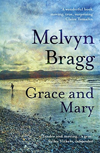 Grace and Mary by Melvyn Bragg