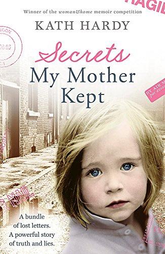 Secrets My Mother Kept By Kath Hardy