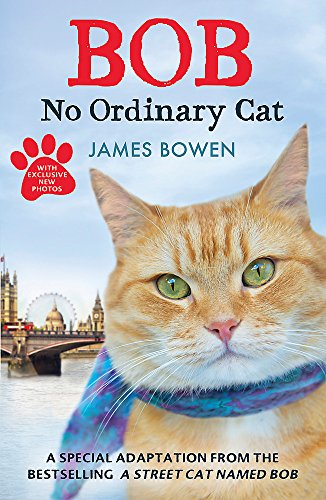 Bob: No Ordinary Cat by James Bowen
