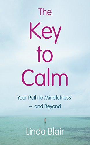 The Key to Calm By Linda Blair