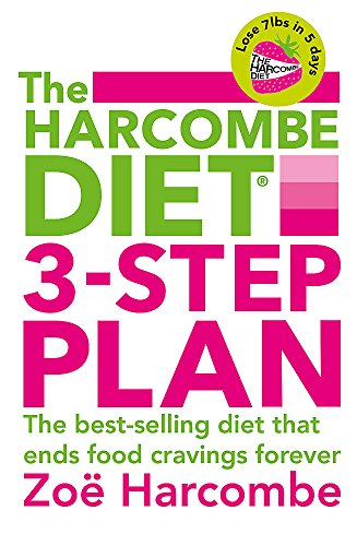 The Harcombe Diet 3-Step Plan: Lose 7lbs in 5 days and end food cravings forever By Zoe Harcombe