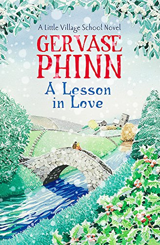 A Lesson in Love: A Little Village School Novel by Gervase Phinn
