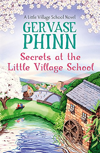 Secrets at the Little Village School: A Little Village School Novel (Book 5) By Gervase Phinn