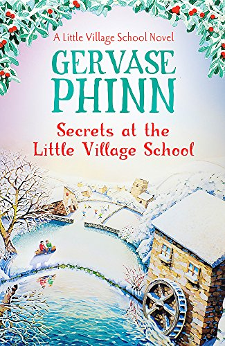 Secrets at the Little Village School By Gervase Phinn