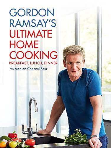 Gordon Ramsay's Ultimate Home Cooking By Gordon Ramsay