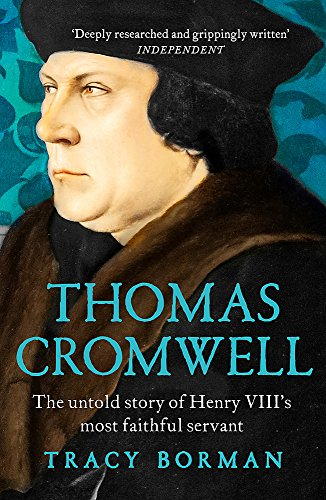 Thomas Cromwell: The Untold Story of Henry VIII's Most Faithful Servant by Tracy Borman