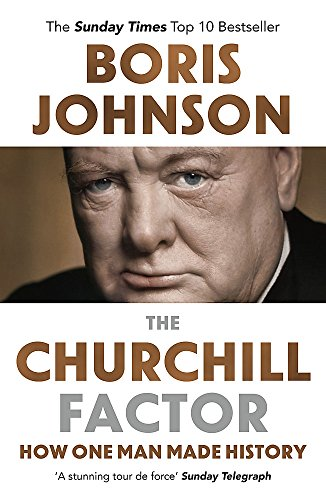 The Churchill Factor: How One Man Made History by Boris Johnson