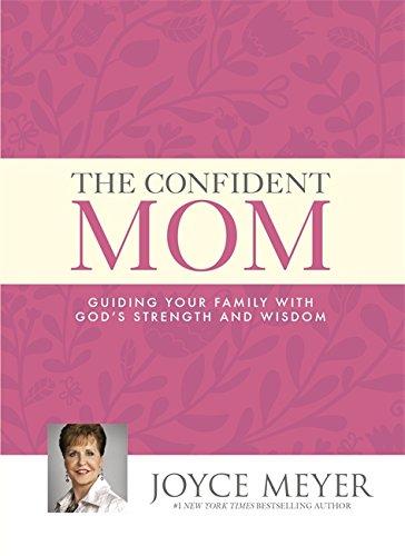 The Confident Mom By Joyce Meyer