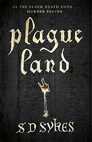 Plague Land By S D Sykes
