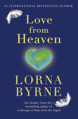 Love from Heaven: Now Includes a 7 Day Path to Bring More Love into Your Life by Lorna Byrne