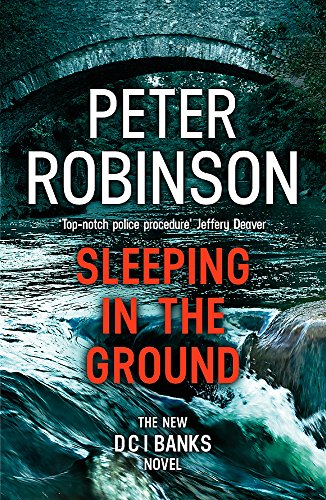 Sleeping in the Ground: DCI Banks 24 by Peter Robinson