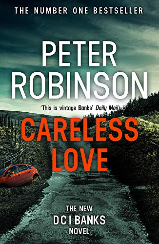 Careless Love: DCI Banks 25 By Peter Robinson