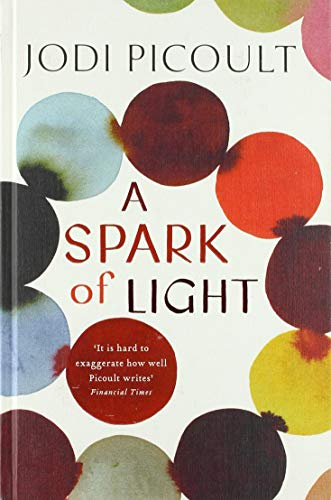 A Spark of Light: from the author everyone should be reading By Jodi Picoult