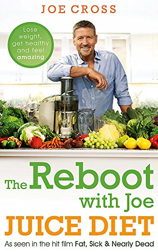 The Reboot with Joe Juice Diet - Lose weight, get healthy and feel amazing By Joe Cross