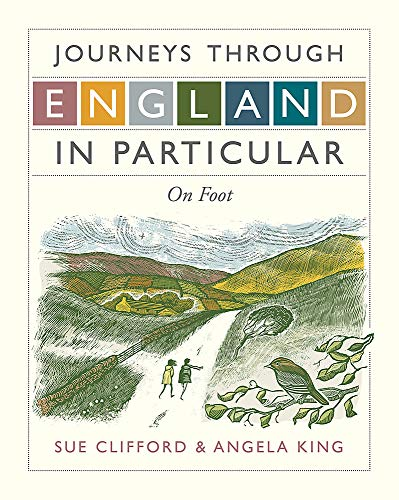 Journeys Through England in Particular: On Foot by Sue Clifford