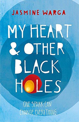 My Heart and Other Black Holes von Jasmine Warga