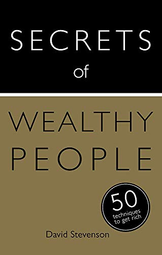 Secrets of Wealthy People: 50 Techniques to Get Rich By David Stevenson