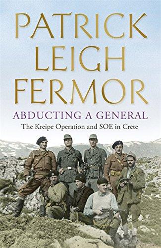 Abducting a General von Patrick Leigh Fermor