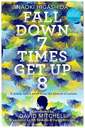 Fall Down Seven Times, Get Up Eight By Naoki Higashida