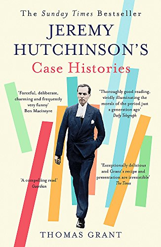 Jeremy Hutchinson's Case Histories: From Lady Chatterley's Lover to Howard Marks by Thomas Grant